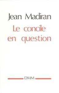 Jean Madiran - Le Concile en question.