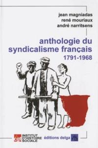 Jean Magniadas - Anthologie du syndicalisme français - 1791-1968.