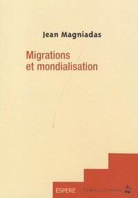 Jean Magniadas - Migrations et mondialisation.