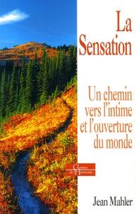 La sensation - Un chemin vers lintime et louverture au monde.pdf