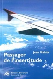 Jean Mahler - Passager de l'incertitude.