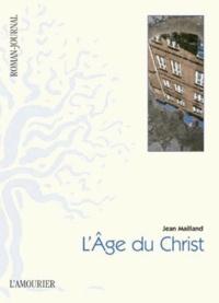 Jean Mailland - L'Age du Christ.