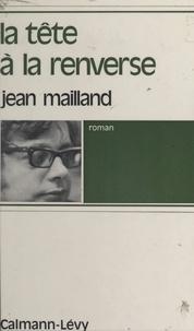 Jean Mailland - La tête à la renverse.