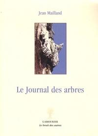Jean Mailland - Le journal des arbres.
