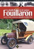 Jean Maillard - La double vie de Gustave Fouillaron - Mercier à Cholet, constructeur automobile à Levallois-Perret.