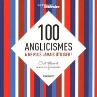 Galabria.be 100 anglicismes à ne plus jamais utiliser! - C'est tellement mieux en français Image