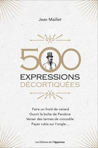 Jean Maillet - 500 expressions décortiquées.