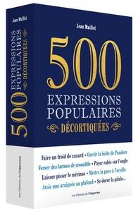 Jean Maillet - 500 expressions populaires décortiquées.