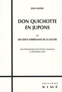 Jean Mainil - Don Quichotte en jupons - Ou des effets surprenants de la lecture - Essai d'interprétation de la lectrice romanesque au dix-huitième siècle.