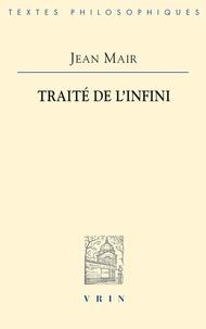 Jean Mair - Le traité de l'infini.