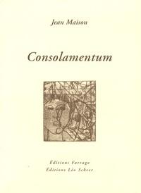 Jean Maison - Consolamentum.