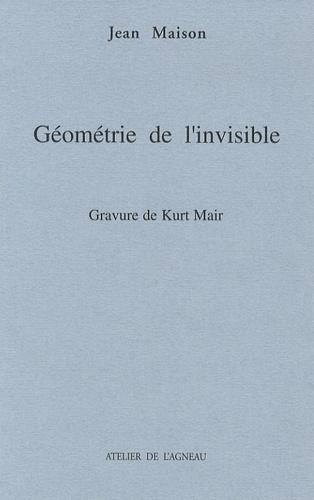 Jean Maison - Géométrie de l'invisible.