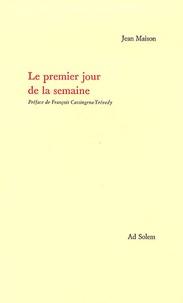 Jean Maison - Le premier jour de la semaine - Dimanches du pommier.