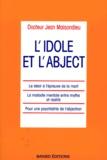 Jean Maisondieu - L'idole et l'abject.