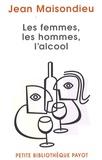 Jean Maisondieu - Les femmes, les hommes, l'alcool.