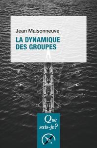 Jean Maisonneuve - La dynamique des groupes.