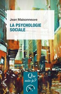 Jean Maisonneuve - La psychologie sociale.