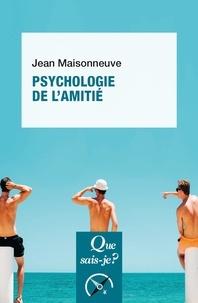Jean Maisonneuve - Psychologie de l'amitié.