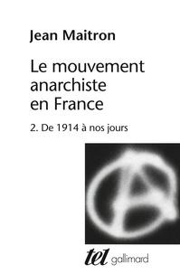 Jean Maitron - Le mouvement anarchiste en France - Tome 2.