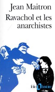 Jean Maitron - Ravachol et les anarchistes.