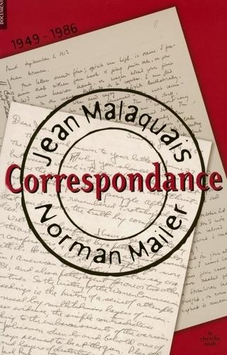 Jean Malaquais et Norman Mailer - Correspondance 1949-1986.