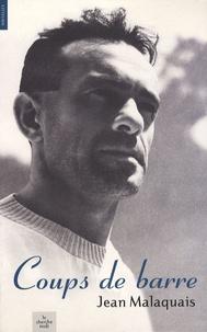 Jean Malaquais - Coups de barre.