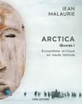 Jean Malaurie - Arctica - Volume 1, Ecosystème arctique en haute latitude.