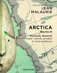Jean Malaurie - Arctica - Volume 3, Nunavut, Nunavik (Arctique central canadien et nord-québécois) Le peuple inuit prend en main son destin.