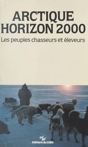Jean Malaurie - Arctique, horizon 2000 : les peuples chasseurs et éleveurs.