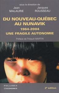 Jean Malaurie et Jacques Rousseau - Du Nouveau-Québec au Nunavik - 1964-2004, une fragile autonomie.
