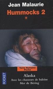 Jean Malaurie - Hummocks - Tome 2, livre 1, Alaska, avec les chasseurs de baleine, mer de Bering.