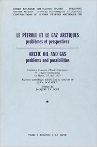 Jean Malaurie - Le pétrole et le gaz arctiques : problèmes et perspective - Arctic Oil and Gas.