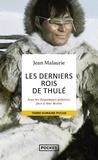 Jean Malaurie - Les derniers rois de Thulé - Avec les Esquimaux polaires, face à leur destin.