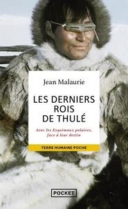 Les derniers rois de Thulé- Avec les Esquimaux polaires, face à leur destin - Jean Malaurie pdf epub