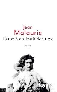 Jean Malaurie - Lettre à un Inuit de 2022.