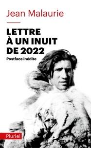 Jean Malaurie - Lettre à un inuit de 2022 - Un regard angoissé sur le destin d'un peuple.