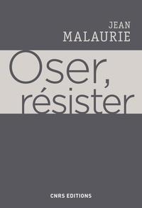 Jean Malaurie - Oser, résister.
