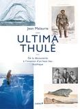 Jean Malaurie - Ultima Thulé - De la découverte à l'invasion.