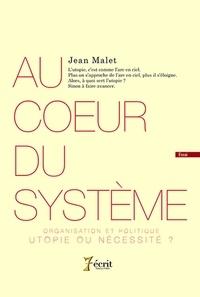 Jean Malet - Au cour du système.
