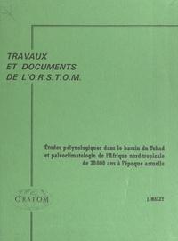 Jean Maley et  Office de la recherche scienti - Études palynologiques dans le bassin du Tchad et paléoclimatologie de l'Afrique nord-tropicale, de 30 000 ans à l'époque actuelle.