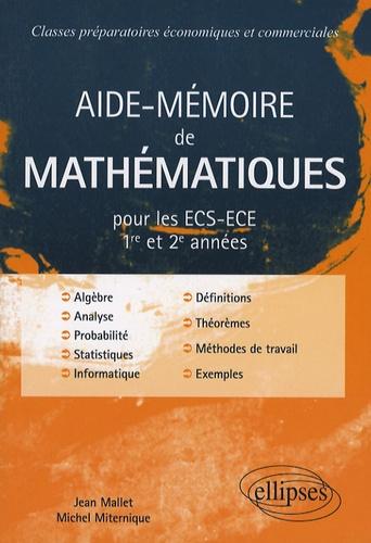 Jean Mallet et Michel Miternique - Aide-Mémoire de Mathématiques - ECS-ECE 1e et 2e années.