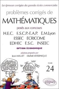 Jean Mallet et Michel Miternique - Problèmes corrigés de Mathématiques posés aux concours des grandes écoles commerciales - Option économique.