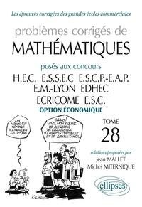 Problèmes corrigés de mathématiques posés aux concours HEC/ESSEC/ESCP-EAP/EM Lyon/EDHEC/ECRICOME/ESC - Tome 28, Option économique.pdf