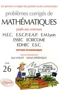 Jean Mallet et Michel Miternique - Problèmes corrigés de mathématiques - Tome 26, Posés aux concours de HEC, ESCP-EAP, EM Lyon, ESSEC, ECRICOME, EDHEC, ESC option économique 2004-2005.