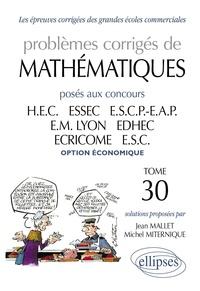 Jean Mallet et Michel Miternique - Problèmes de mathématiques posés aux concours des grandes écoles commerciales option économique.