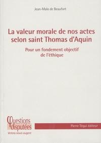 La valeur de nos actes selon Saint-Thomas dAquin - Pour un fondement objectif de léthique.pdf