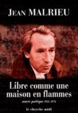 Jean Malrieu et Pierre Dhainaut - Libre comme une maison en flammes - Oeuvre poétique 1935-1976.