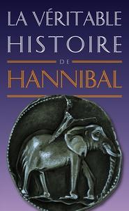 Jean Malye - La véritable histoire d'Hannibal.