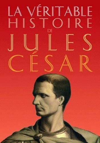 La véritable histoire de Jules César