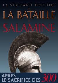 Jean Malye - La véritable histoire de la bataille de Salamine.
